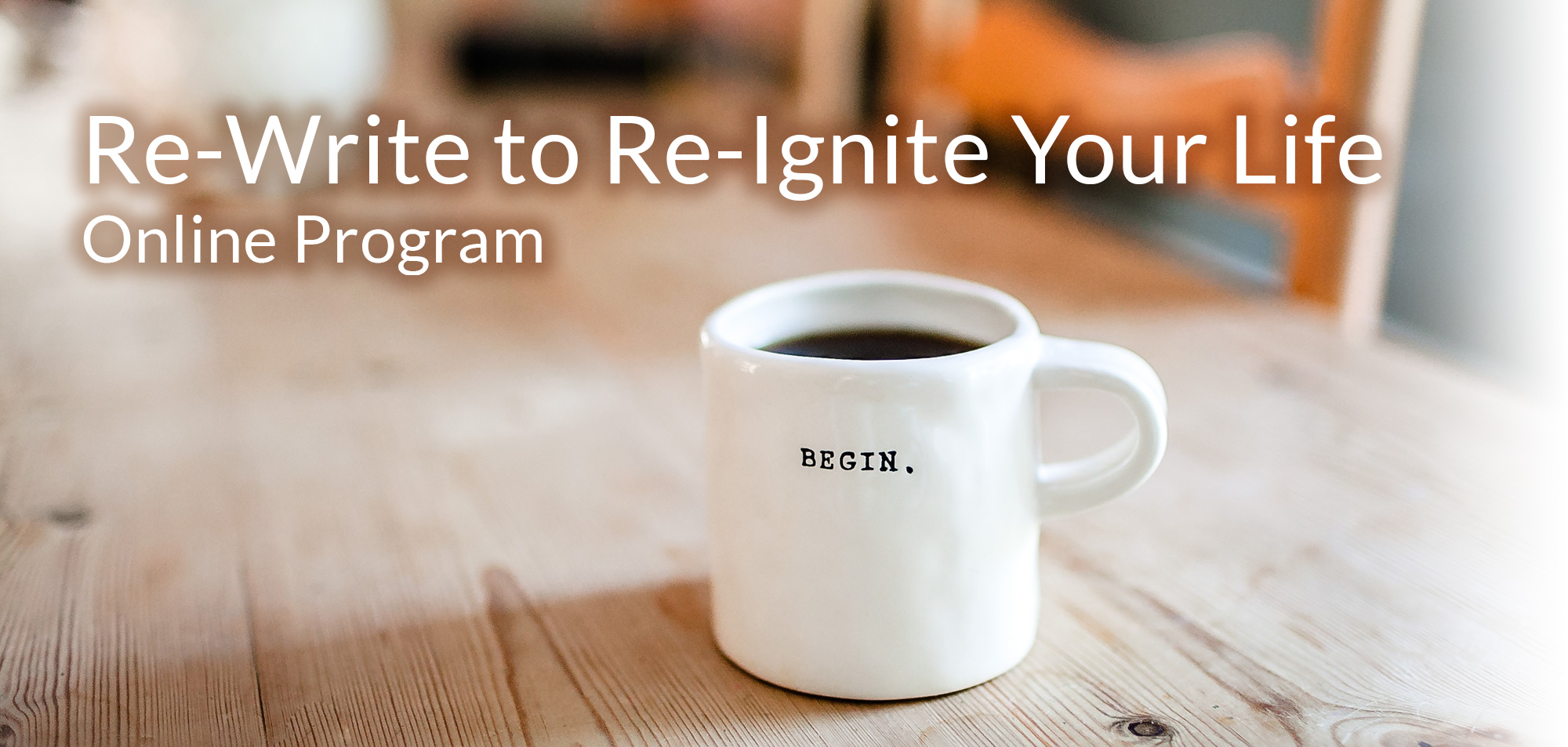 Re-Write to Re-Ignite Your Life, online course by Junie Swadron