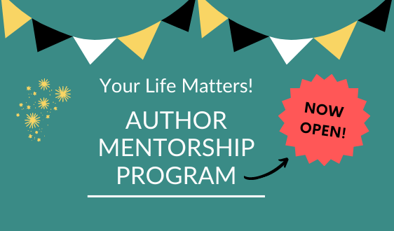 Apply now for the Your Life Matters Author Mentorship Program!